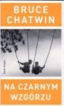 Na Czarnym Wzgórzu (Perfect paperback) - Bruce Chatwin, Paweł Lipszyc