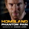 Homeland: Phantom Pain - Glenn Gers, Damian Lewis
