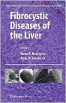 Fibrocystic Diseases Of The Liver (Clinical Gastroenterology) - Karen F. Murray, Anne M. Larson