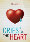 Cries of the Heart - Max Oliver