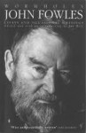 Wormholes Essays and Occasional Writings - John Fowles