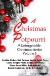 A Christmas Potpourri Volume 3: 9 Christmas stories - Gail Gaymer Martin, Cynthia Hickey, Trish Perry, Laura Hodges Poole, Candice Prentice, Diane Dean White, Jean Kincaid, Bonnie Engstrom, Birdie L. Etchison