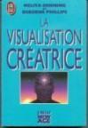 VISUALISATION CRÉATRICE (LA) - Melita Denning, Osborne Phillips