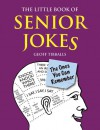 The Little Book of Senior Jokes: The Ones You Can Remember - Geoff Tibballs