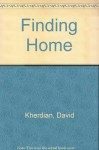 Finding Home - David Kherdian