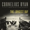The Longest Day: June 6, 1944 - Cornelius Ryan, Clive Chafer