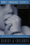 Understanding Babies And Children (Body Language Secrets For) - Susan Quilliam