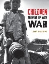 Children Growing Up with War - Jenny Matthews, Jenny Matthews
