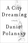 A City Dreaming - Daniel Polansky