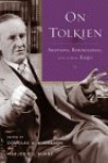 On Tolkien: Interviews, Reminiscences, and Other Essays - Douglas A. Anderson, Marjorie J. Burns