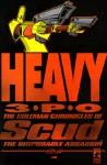 Scud: The Disposable Assassin Vol. 1 - Heavy 3PO - Rob Schrab, Dan Harmon, Mondy Carter