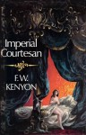Imperial Courtesan - F.W. Kenyon