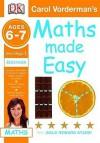 Carol Vorderman's Maths Made Easy: Ages 6 7, Key Stage 1, Beginner (Carol Vorderman's Maths Made Easy) - Carol Vorderman