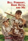 Bill Pennant, Babe Ruth, and Me - Timothy Tocher