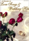 A Decade of Love Songs & Wedding Hits 1990-2000: Piano/Vocal/Chords - Songbook