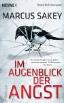 Im Augenblick der Angst: Thriller - Marcus Sakey, Ulrich Thiele