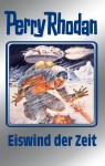 "Perry Rhodan 101: Eiswind der Zeit (Silberband): 8. Band des Zyklus ""Bardioc"" (Perry Rhodan-Silberband) (German Edition) - Clark Darlton, H. G. Ewers, H. G. Francis, Hans Kneifel, Kurt Mahr, Johnny Bruck"