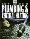 The Which? Book Of Plumbing And Central Heating - David Holloway