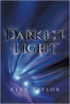 Darkest Light - Alex Taylor