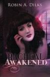 Racheal Awakened (Daughters of Lilith #1) - Robin A. Dilks
