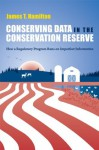 Conserving Data in the Conservation Reserve: How A Regulatory Program Runs on Imperfect Information - James Hamilton