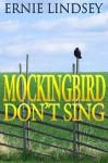 Mockingbird Don't Sing - Ernie Lindsey