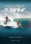 Hawaiian Surfing: Traditions from the Past - John R. K. Clark