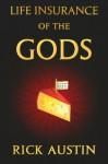 Life Insurance of the Gods - rick austin