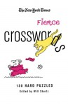 The New York Times Fascinatingly Fierce Crosswords: 150 Hard Puzzles (New York Times Crossword Puzzles) - The New York Times, Will Shortz