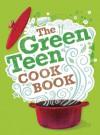 The Green Teen Cook Book - Cheryl Robson, Cheryl Robson