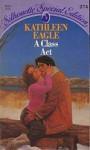 A Class Act - Kathleen Eagle