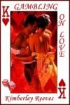 Gambling on Love - Kimberley Reeves