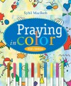 Praying in Color Kids' Edition: Kid's Edition - Sybil MacBeth