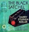 The Black Satchel - Harry Stephen Keeler