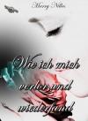 Wie ich mich verlor und wiederfand - Marry Nilles, Mondschein Corona Verlag, Finisia Moschiano