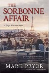 The Sorbonne Affair: A Hugo Marston Novel - Mark Pryor