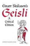 Einarr Skúlason?s Geisli: A Critical Edition (Toronto Old Norse-Icelandic Series (TONIS)) - Martin Chase