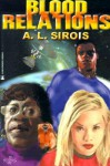 Blood Relations - A.L. Sirois
