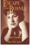 Escape from Bosnia: Aza's Story - Sue McCauley