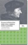 Per una libera educazione - Desiderius Erasmus