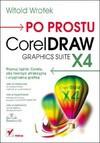 Po prostu CorelDRAW X4 PL - Witold Wrotek