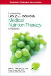 Implementing Group and Individual Medical Nurition Therapy for Diabetes - Marion J. Franz, Arlene Monk