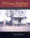 William Faulkner and the Tangible Past: The Architecture of Yoknapatawpha - Thomas S. Hines