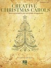 Creative Christmas Carols - How to Personalize Your Own Beautiful Piano Arrangements - Gail Smith