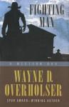 Fighting Man: A Western Duo - Wayne D. Overholser