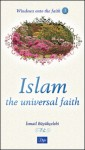 Islam the Universal Faith - İsmail Büyükçelebi