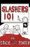 Slashers 101 - Stacie Ponder