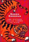 Une Histoire Vieille Comme La Pluie: Roman - Saneh Sangsuk, แดนอรัญ แสงทอง, Marcel Barang