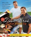 The Deen Bros. Get Fired Up: Grilling, Tailgating, Picnicking, and More - Jamie Deen, Bobby Deen, Melissa Clark