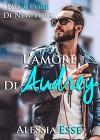 L'amore di Audrey (Nel Cuore di New York) - Alessia Esse
